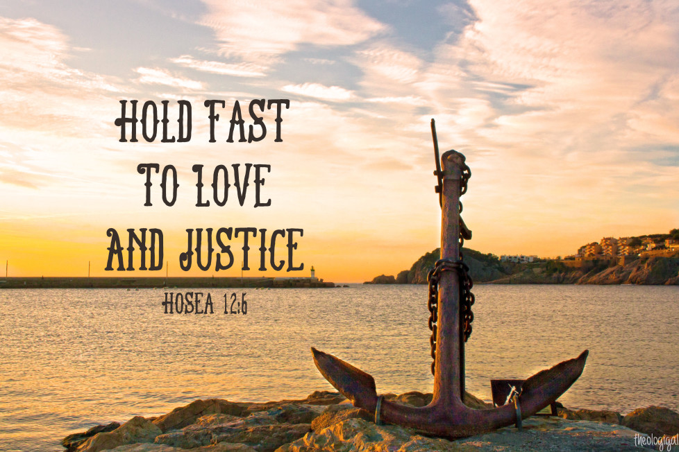 bible-verse-hosea-126-hold-fast-to-love-and-justice-2013